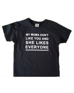 Festival shirt Kinder T-shirt My mama don't like you