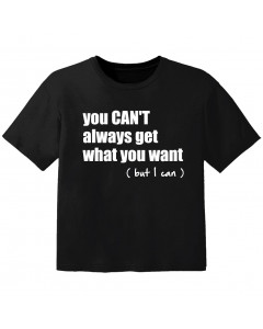 cool Kinder T-Shirt you cant always get what you want but I can